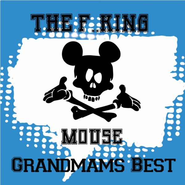 Grandmams Best - The F..king Mouse 6ml